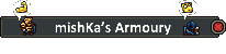 mishKa's Armoury.png